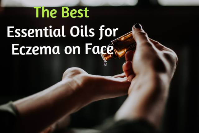 Essential Oils for Eczema on Face